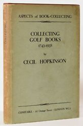 Cecil Hopkinson / Collecting Golf Books 1743-1938 Aspects Of Book Collecting