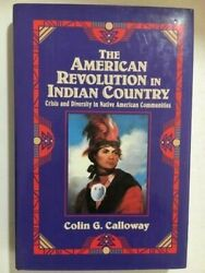 The American Revolution In Indian Country Crisis And Diversity In Native America