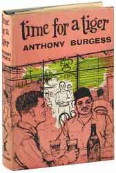 Anthony Burgess-time For A Tiger-1956-1st/1st Ed-near Fine/very Good+ 1st Novel