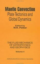 Mantle Convection Plate Tectonics And Global Dynamics Hardcover