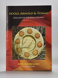 Derek Holdon / Adolf Arnold And Tommy Golf And The 1936 Olympics 2012