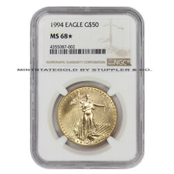 1994 50 Gold American Eagle Ngc Ms68 Star Graded 1 Ounce 22-karat Coin