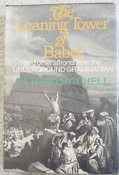 Richard Mitchell The Leaning Tower Of Babel And Other Affronts By The Undergroun
