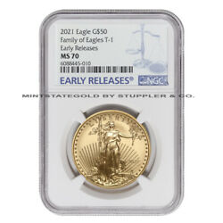 2021 50 American Gold Eagle Ngc Ms70 Early Releases Family Of Eagles T-1 Coin