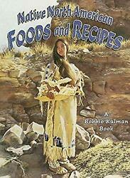 Native North American Foods And Recipes Library Binding Kathryn Smithyman