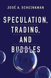 Speculation Trading And Bubbles [kenneth J. Arrow Lecture Series]