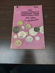 1973 Standard Catalogue Of Canadian Coins Tokens And And Paper Money 21st. Edition