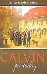 Calvin for Today Edited by Joel R. Beeke C $12.00