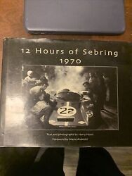 12 Hours Of Sebring 1970 The Story Of One Race And The Cars And Drivers That