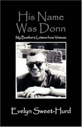 His Name Was Donn My Brother's Letters From Vietnam Evelyn Swee