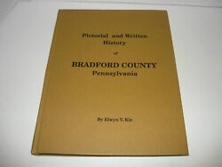 Pictorial And Written History Of Bradford County Pennsylvania Pa.kie,signed