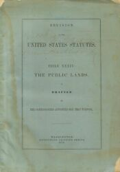 Revisions Of The United States Statutes Title Xxxiv The Public Lands Signed 1st