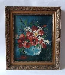 Oil Painting Signed Flower 1944 Poppies And Daisies Antique Still Life