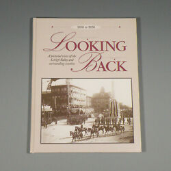 Looking Back A Pictorial View Of The Lehigh Valley - Allentown Bethlehem Pa