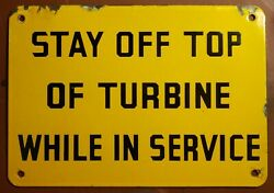Porcelain Stay Off Top Of Turbine While In Service Sign Antique Electric Power