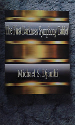 The First Darkness Symphony Tablet Mitchell E Gibson/ Michael S Djanthi Tybro.
