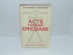 Acts Through Ephesians Wuest's Expanded Translation Of The Greek New Testament