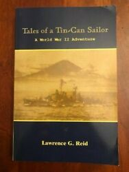 Signed Tales Of A Tin-can Sailor A World War Ii Adventure Wwii Navy Destroyers