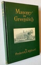 Frederick A Hubbard / History Of Masonry In Greenwich Connecticut 1763-1926 1st