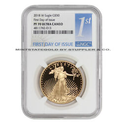 2018-w 50 American Gold Eagle Ngc Pf70ucam Ultra Cameo Proof First Day Of Issue