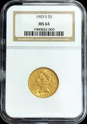1903 S Gold United States 5 Dollar Liberty Head Half Eagle Ngc Mint State 64