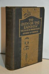 The Path On The Rainbow The Book Of Indian Poems By George Cronyn 1918 1st/2nd