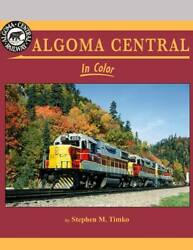 Algoma Central In Color By Stephen M. Timko From Morning Sun Books Acr