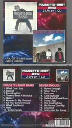 Pousette-dart Band-3rd Lp/never Enough-2 Lps On 1 Import Cd-1st Time On Cd