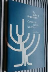 To Build A Profession Careers In Jewish Education Joseph Reimer 1987 New