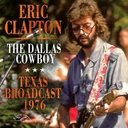 The Dallas Cowboy by Eric Clapton CD  NEW