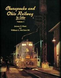Chesapeake And Ohio Railway In Color Hardcover Jeremy F. Plant