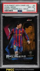 2018 Finest Uefa Champions League Careers Gold Refractor Lionel Messi /50 Psa 8