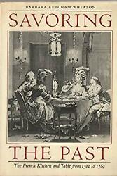 Savoring The Past The French Kitchen And Table From 1300 To 1789 Paperback