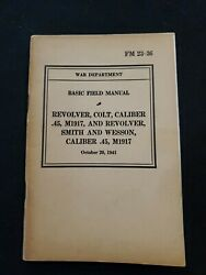 Wwii Fm 23-36 User's Handbook Revolver Colt Smith And Wesson .45 M1917 1941