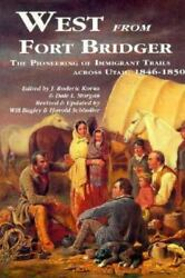 West From Fort Bridger By Will Bagley, New Paperback, Free Ship
