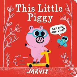 This Little Piggy A Counting Book Board Books Jarvis