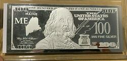 1 Troy Ounce .999 Fine Silver Ben Franklin 100 Note Me Maine State Coa