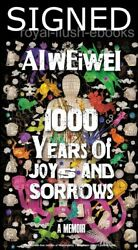 Signed Ai Weiwei - 1000 Years Of Joys And Sorrows Book Pre-order A Memoir