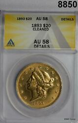 1893 20 Gold Lib Double Eagle Mint 344280 Anacs Certified Au58 Cleaned 8850