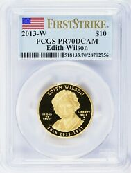 2013-w First Strike Gold Edith Wilson First Spouse Pcgs Pr70dcam Proof
