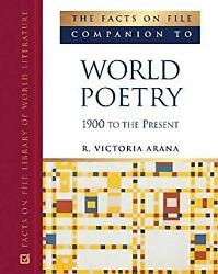 Facts On File Companion To World Poetry 1900 To The Present R. Victoria Arana