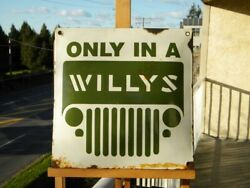 Vintage Only In A Willys Porcelain Sign Mb Oil Cj Gas Military Jeep Army M715 V8