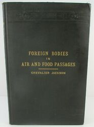 Foreign Bodies In The Air And Food Passages Chevalier Jackson 1924 Medical Book