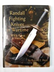 Randall Fighting Knives Wartime WWII Korea Vietnam Book by Robert E Hunt SIGNED