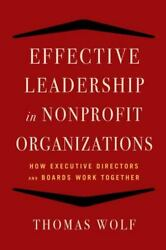 Effective Leadership For Nonprofit Organizations How Executive Directors And B