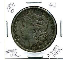 1891 O Au Morgan Dollar 100 Cent About Uncirculated 90 Silver Us 1 Coin 3885