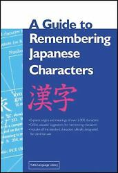 Guide To Remembering Japanese Characters Paperback Kenneth G. Hen