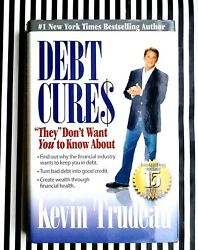 Debt Cures They Don't Want You To Know About By Kevin Trudeau 2008, Hardcover
