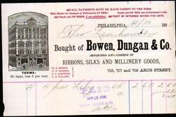 1890 Philadelphia - Bowen Dungan And Co - Ribbons Silk Millinery Goods Letter Head