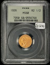 1926 2.5 Indian Head Gold Quarter Eagle - Pq Under-graded Ogh Pcgs Ms60 - G1239
